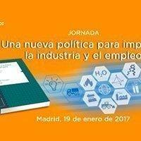La jornada ´Una nueva política para impulsar la industria y el empleo´, el 19 de enero en Madrid
