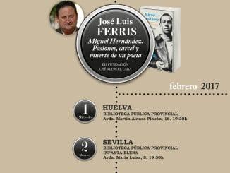 José Luis Ferris presenta esta tarde la nueva edición de 'Miguel Hernández. Pasiones, cárcel y muerte de un poeta'
