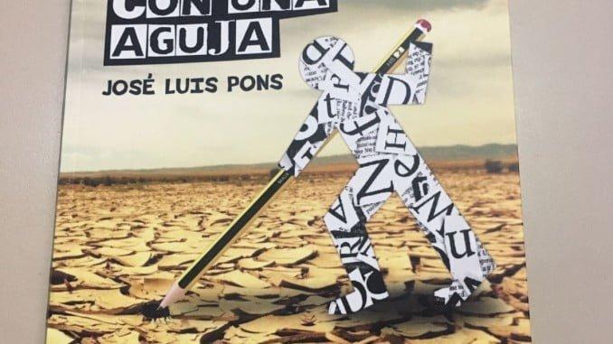 """Portada del libro de José Luis Pons, ´Cavar un pozo con una aguja"""""""