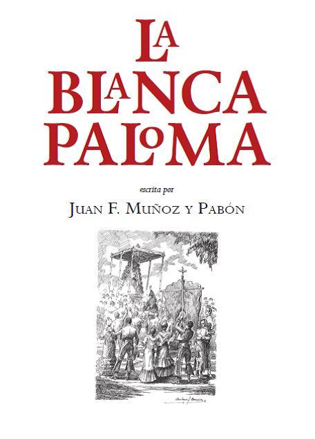 Portada del libro 'La Blanca Paloma' que reeditado por Fundación Caja Rural del Sur se presenta este domingo en la Matriz de Almonte.